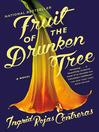 Fruit of the drunken tree [eBook]